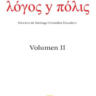 Cubierta del libro _Logos y polis: escritos de Santiago González Escudero (vol. II)