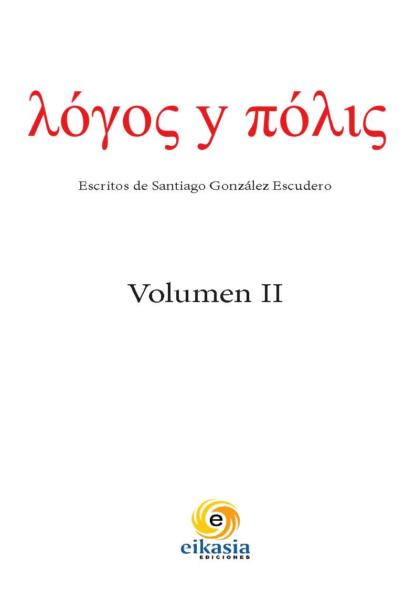 Cubierta del libro Logos y polis: escritos de Santiago González Escudero (vol. II)