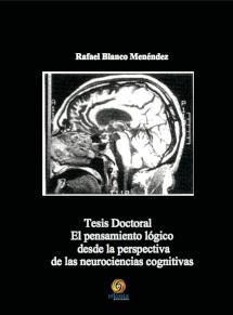 Cubierta de: El pensamiento lógico (…) neurociencias cognitivas: Tesis doctoral / Rafael Blanco