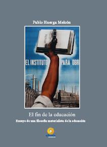 El fin de la educación: ensayo de una filosofía materialista de la educación. (Cubierta)