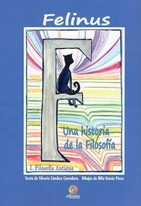 Felinus: una historia de la Filosofía. I) Filosofía Antigua. (Cubierta)