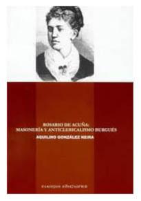 Cubierta: Rosario de Acuña. Masonería y anticlericalismo burgués / Aquilino Glez. Neira