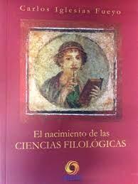 El nacimiento de las ciencias filológicas / C. Iglesias